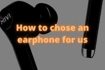 How to chose earphones